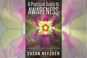 """Podcast: How Susan Nefzger Promoted Her Book: """"A Practical Guide To Awareness"""""""